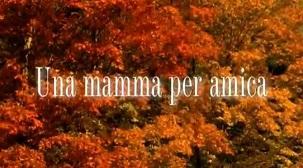 Una_mamma_per_amica.jpg