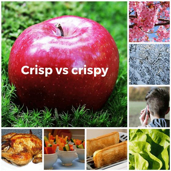 Crisp vs crispy